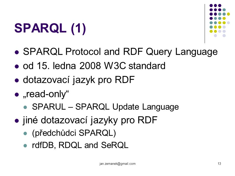 SPARQL (1) SPARQL Protocol and RDF Query Language