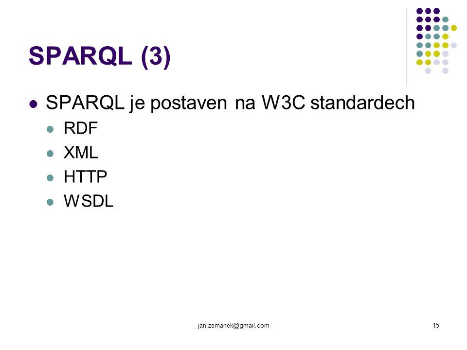 SPARQL (3) SPARQL je postaven na W3C standardech RDF XML HTTP WSDL
