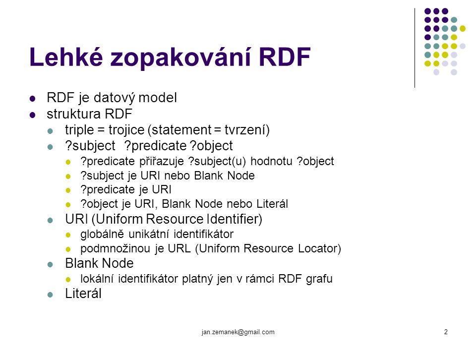 Lehké zopakování RDF RDF je datový model struktura RDF
