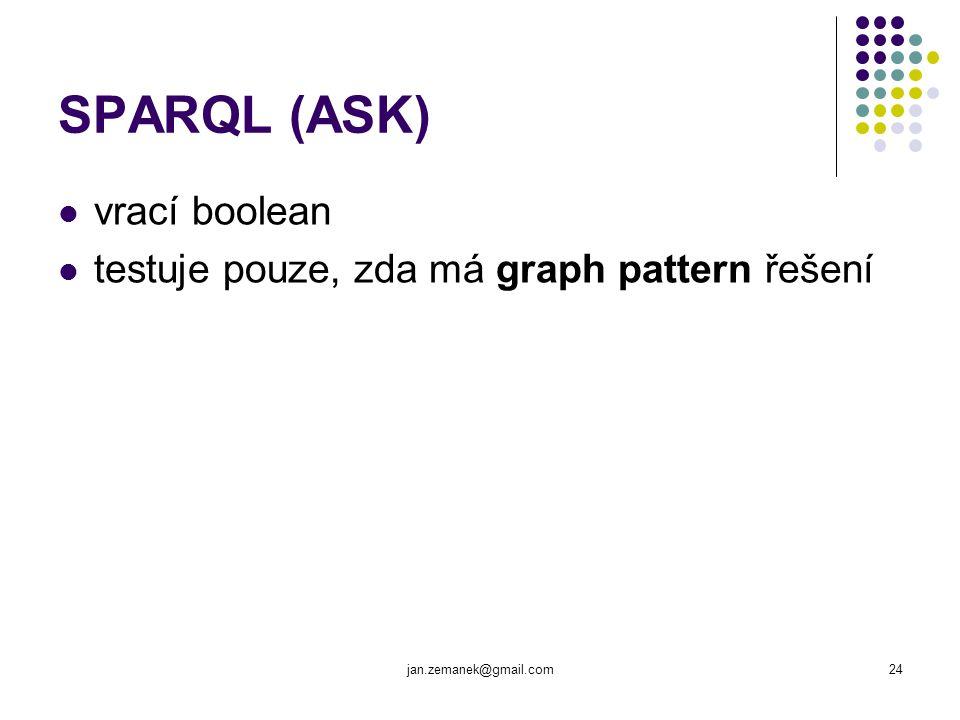 SPARQL (ASK) vrací boolean testuje pouze, zda má graph pattern řešení
