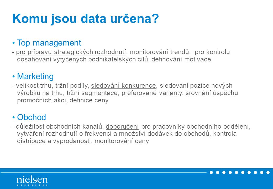 Komu jsou data určena Top management Marketing Obchod