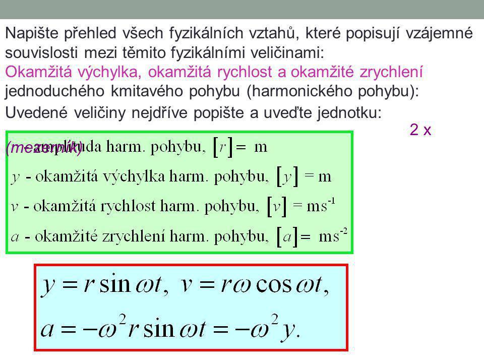 Napište přehled všech fyzikálních vztahů, které popisují vzájemné