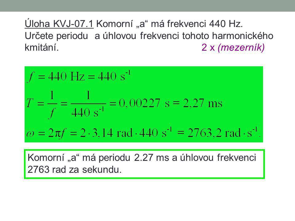 """Úloha KVJ-07.1 Komorní """"a má frekvenci 440 Hz."""