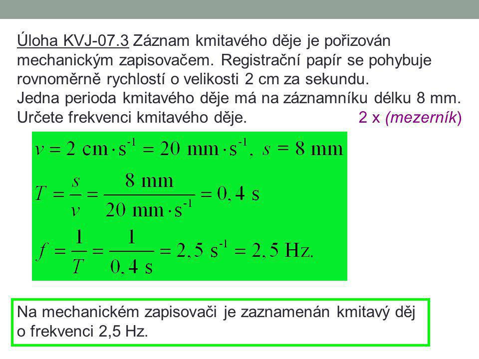 Úloha KVJ-07.3 Záznam kmitavého děje je pořizován