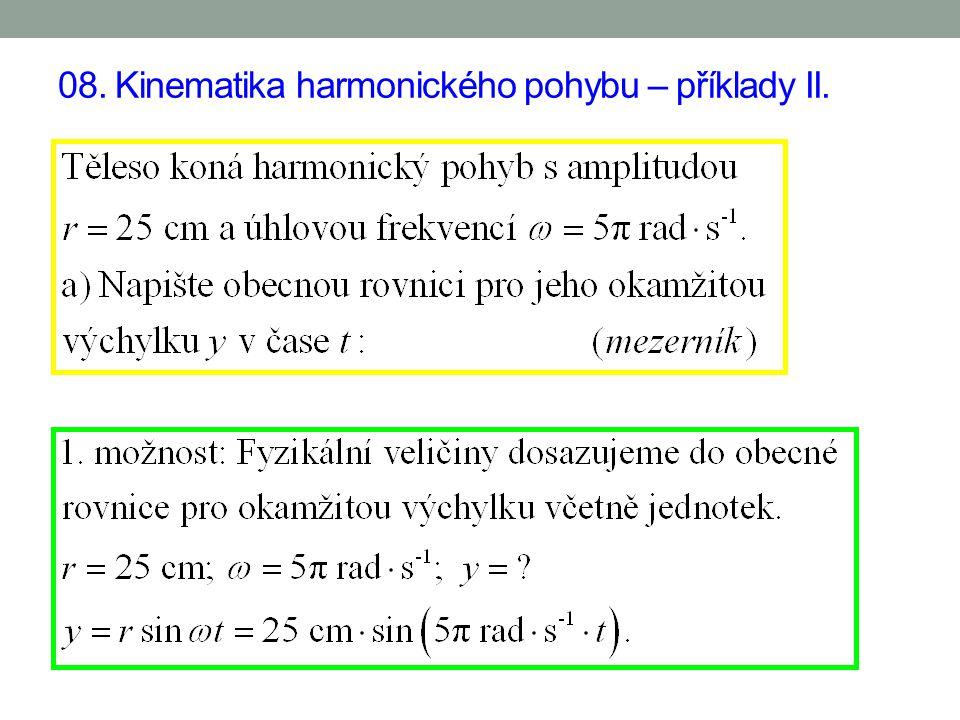 08. Kinematika harmonického pohybu – příklady II.
