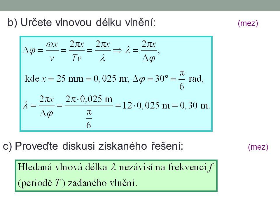 b) Určete vlnovou délku vlnění: (mez)