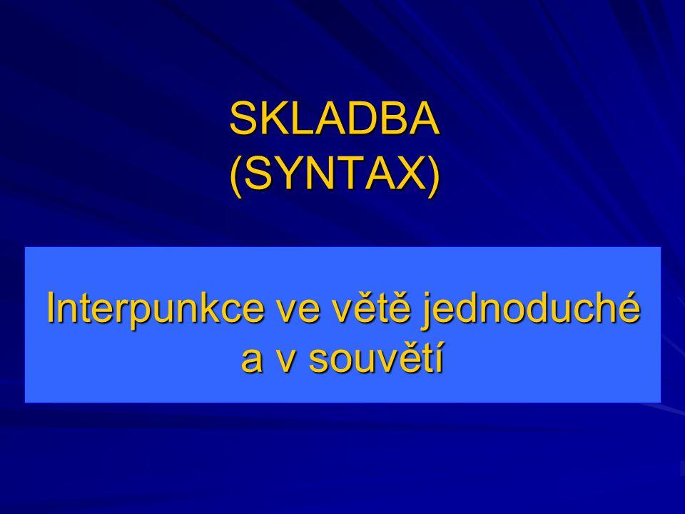 Interpunkce ve větě jednoduché a v souvětí