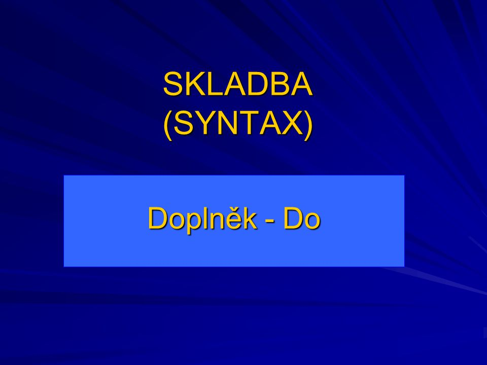 SKLADBA (SYNTAX) Doplněk - Do