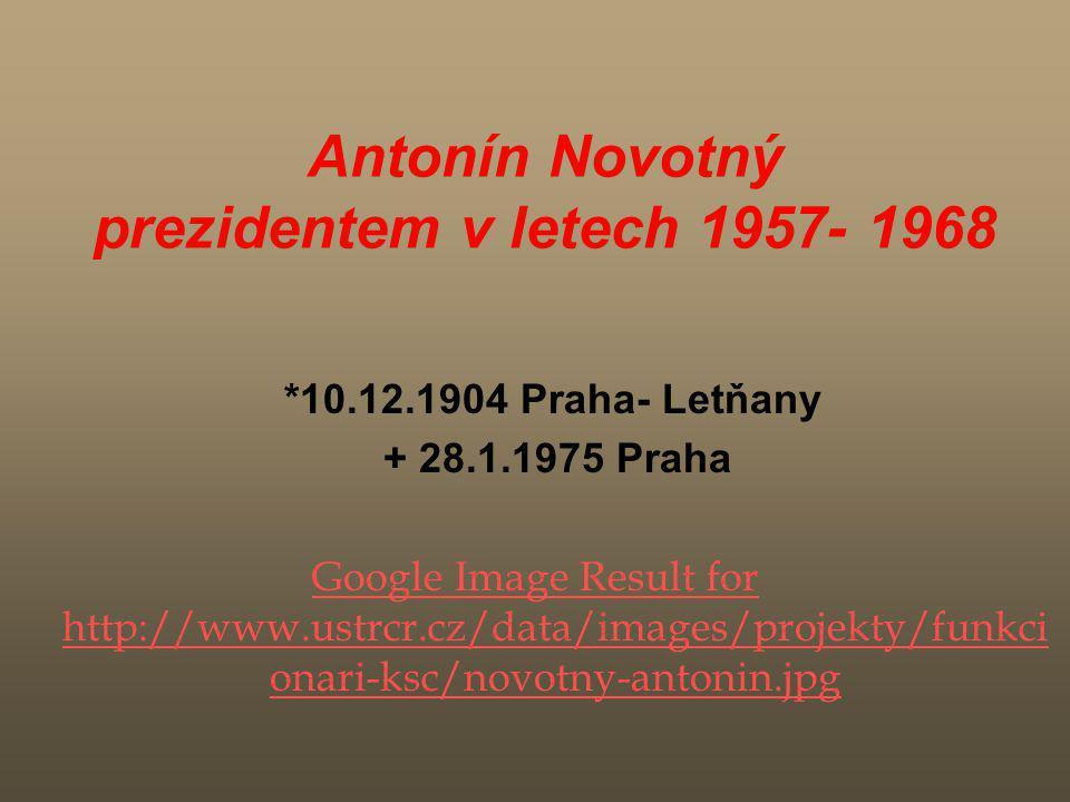 Antonín Novotný prezidentem v letech 1957- 1968