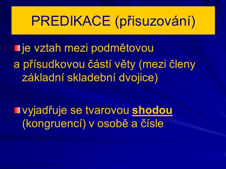 PREDIKACE (přisuzování)