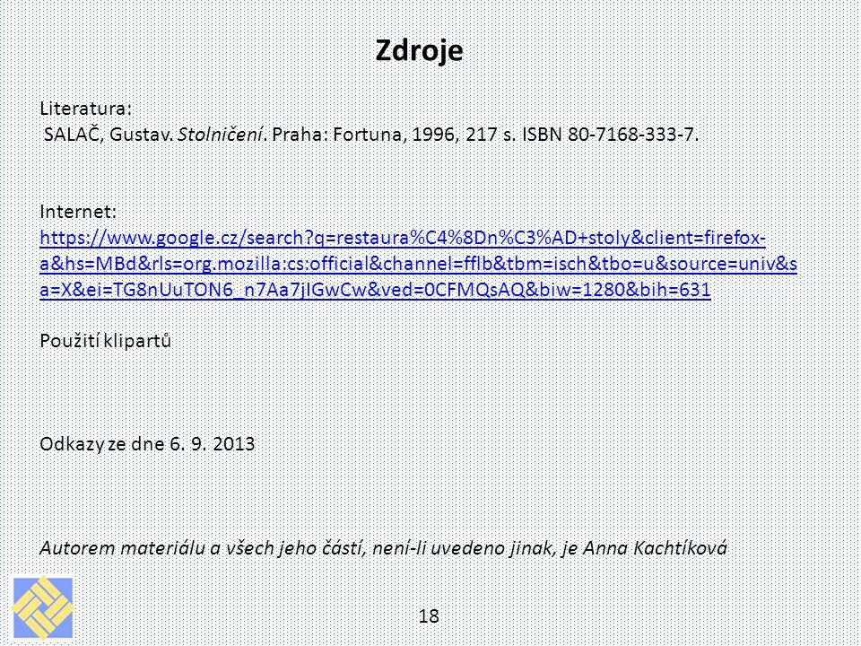 Zdroje Literatura: SALAČ, Gustav. Stolničení. Praha: Fortuna, 1996, 217 s. ISBN 80-7168-333-7.