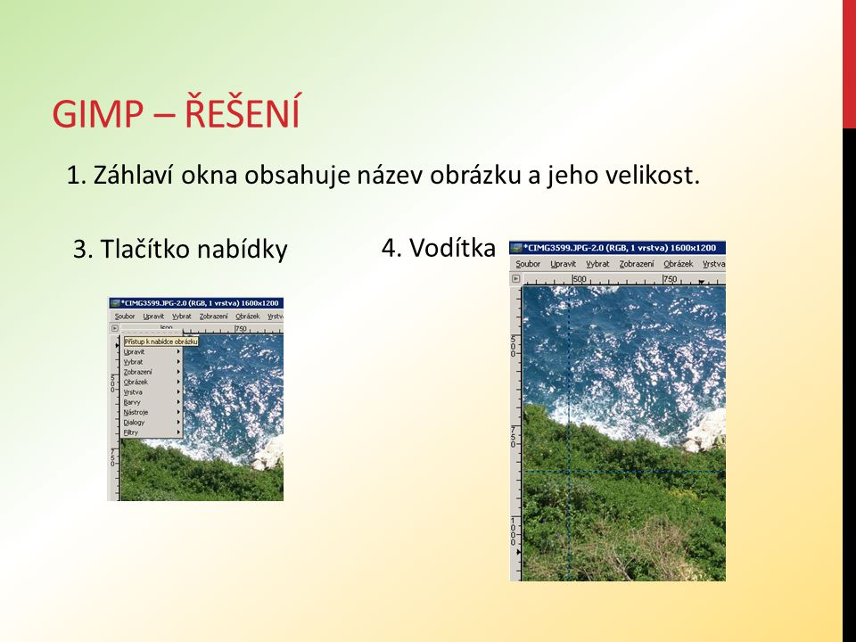 Gimp – řešení 1. Záhlaví okna obsahuje název obrázku a jeho velikost.