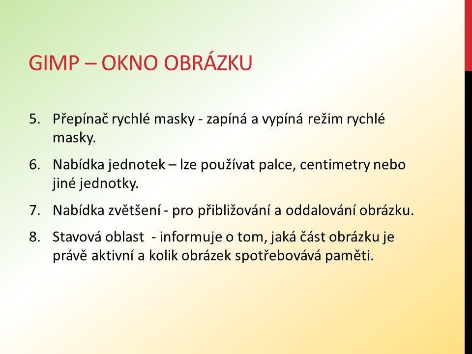 Gimp – okno obrázku Přepínač rychlé masky - zapíná a vypíná režim rychlé masky.