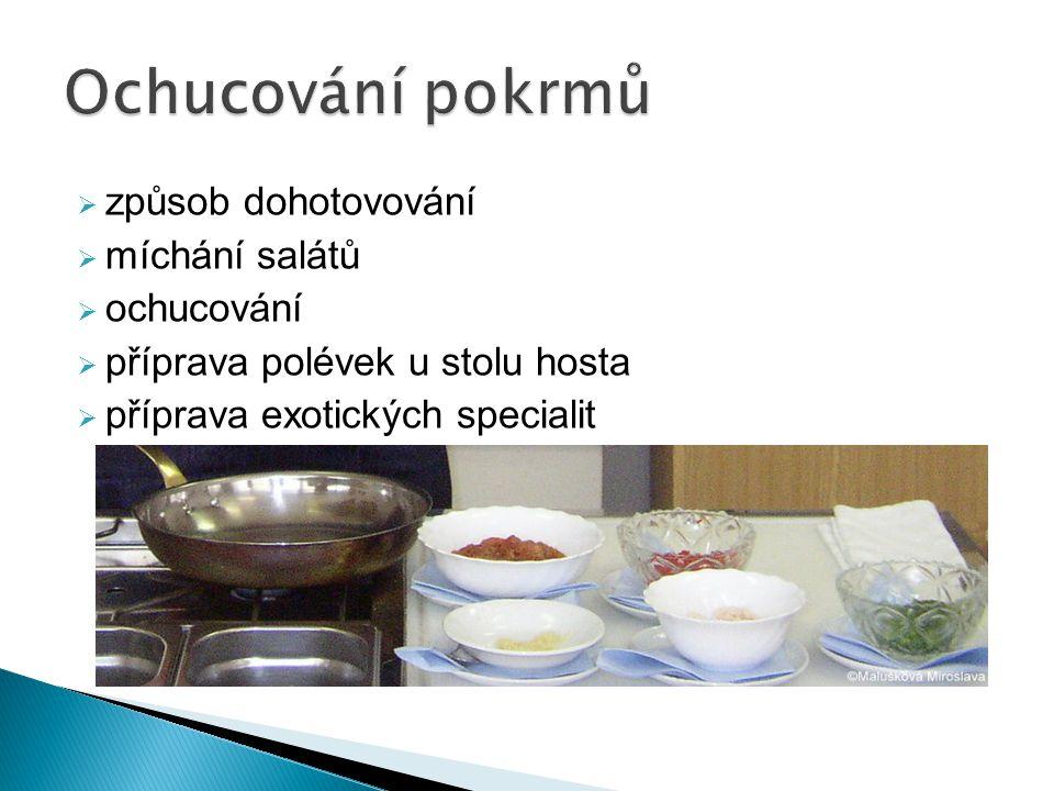 Ochucování pokrmů způsob dohotovování míchání salátů ochucování