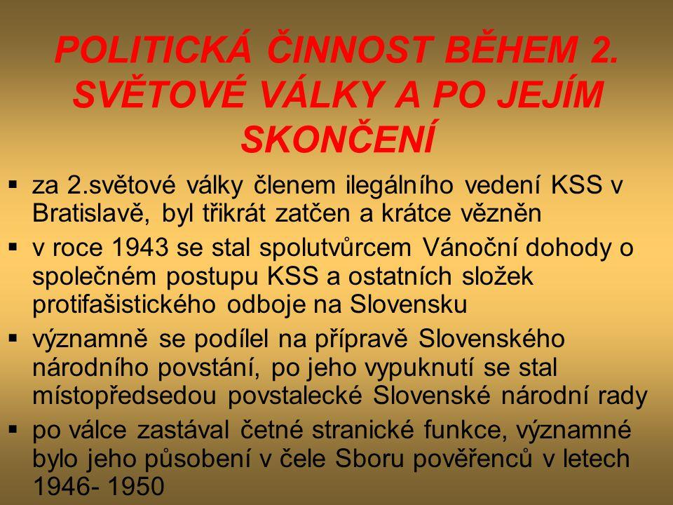POLITICKÁ ČINNOST BĚHEM 2. SVĚTOVÉ VÁLKY A PO JEJÍM SKONČENÍ