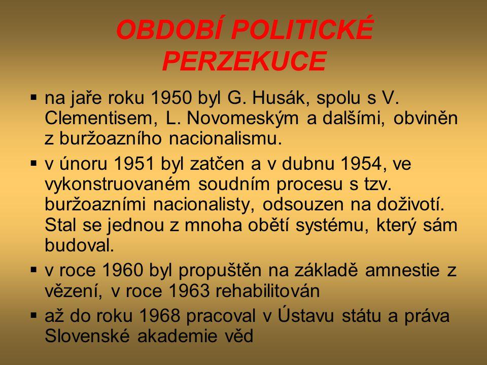 OBDOBÍ POLITICKÉ PERZEKUCE