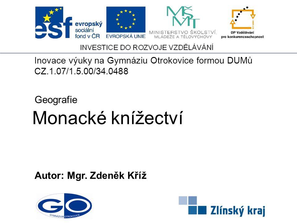 Monacké knížectví Geografie Autor: Mgr. Zdeněk Kříž