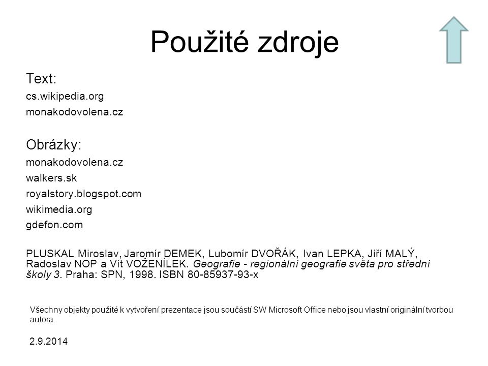 Použité zdroje Text: Obrázky: cs.wikipedia.org monakodovolena.cz