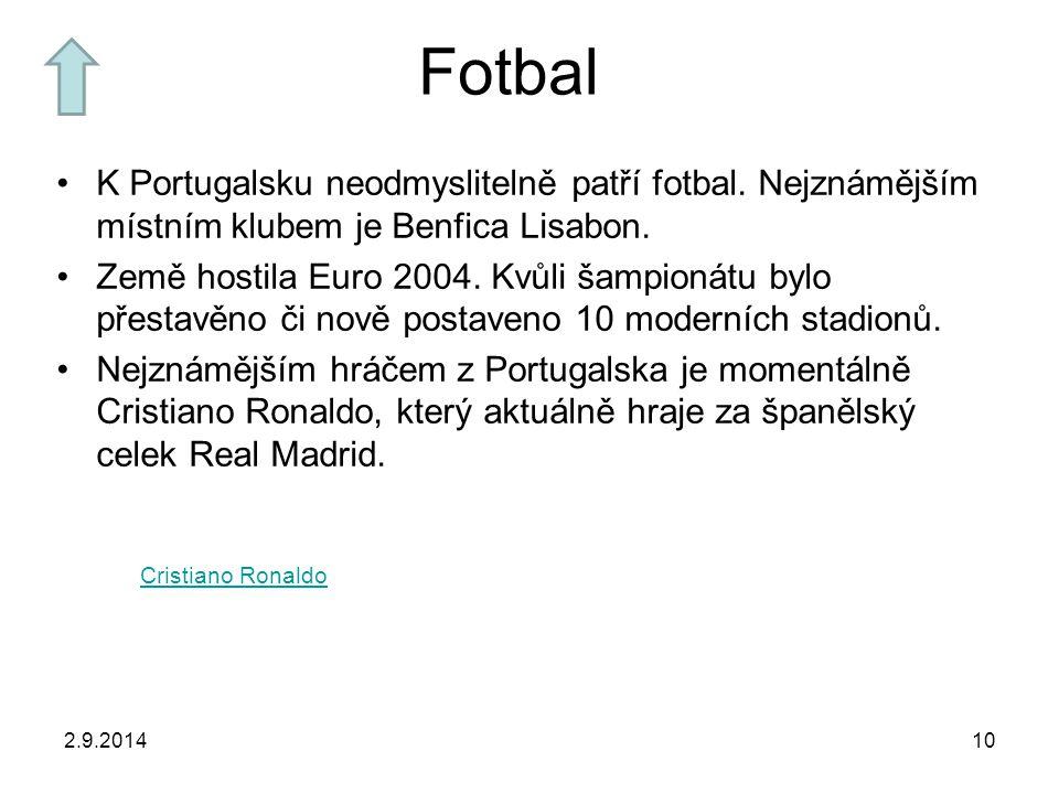 Fotbal K Portugalsku neodmyslitelně patří fotbal. Nejznámějším místním klubem je Benfica Lisabon.