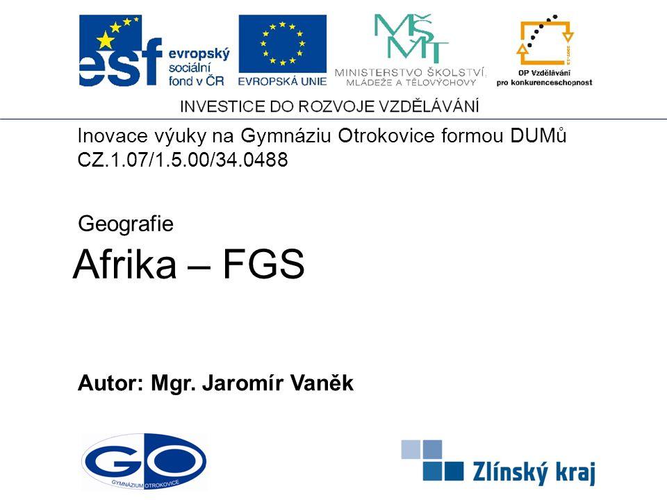 Afrika – FGS Geografie Autor: Mgr. Jaromír Vaněk