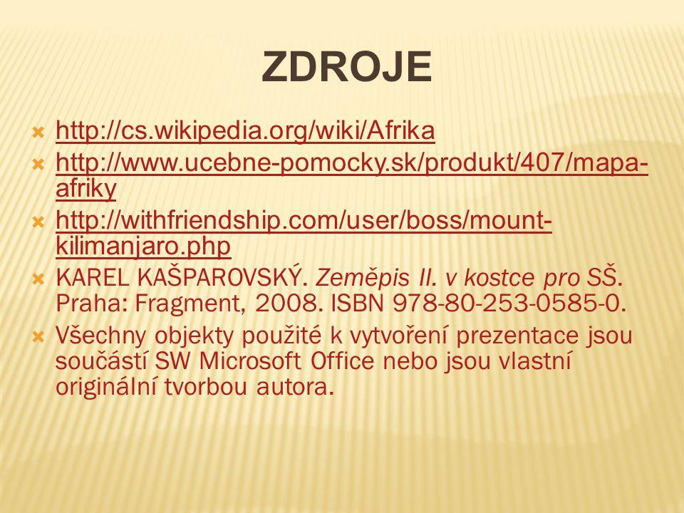 ZDROJE http://cs.wikipedia.org/wiki/Afrika