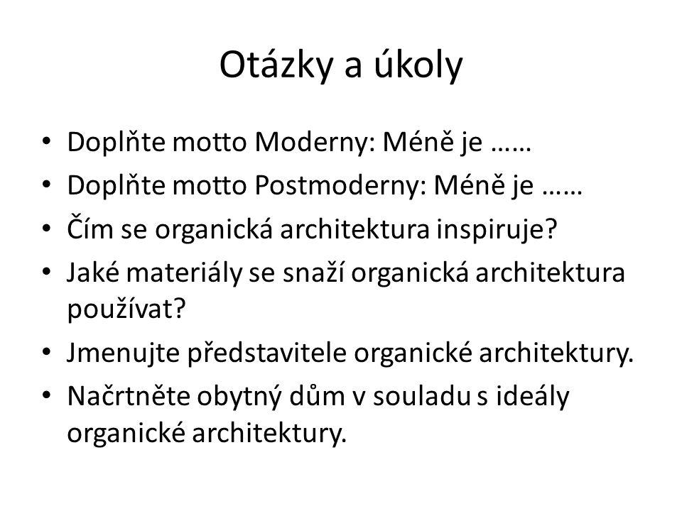 Otázky a úkoly Doplňte motto Moderny: Méně je ……