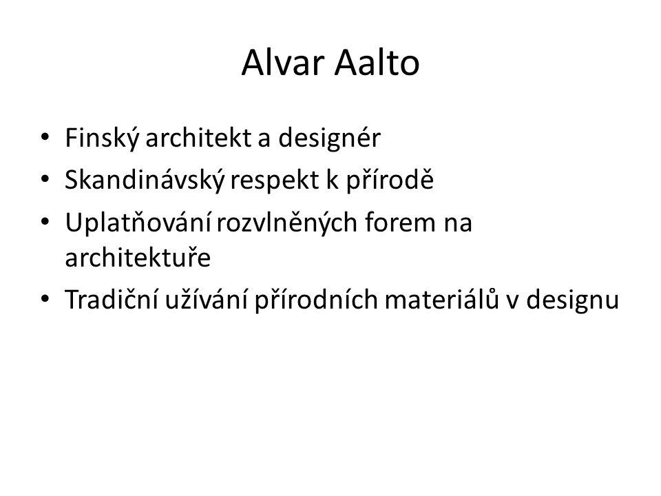 Alvar Aalto Finský architekt a designér Skandinávský respekt k přírodě