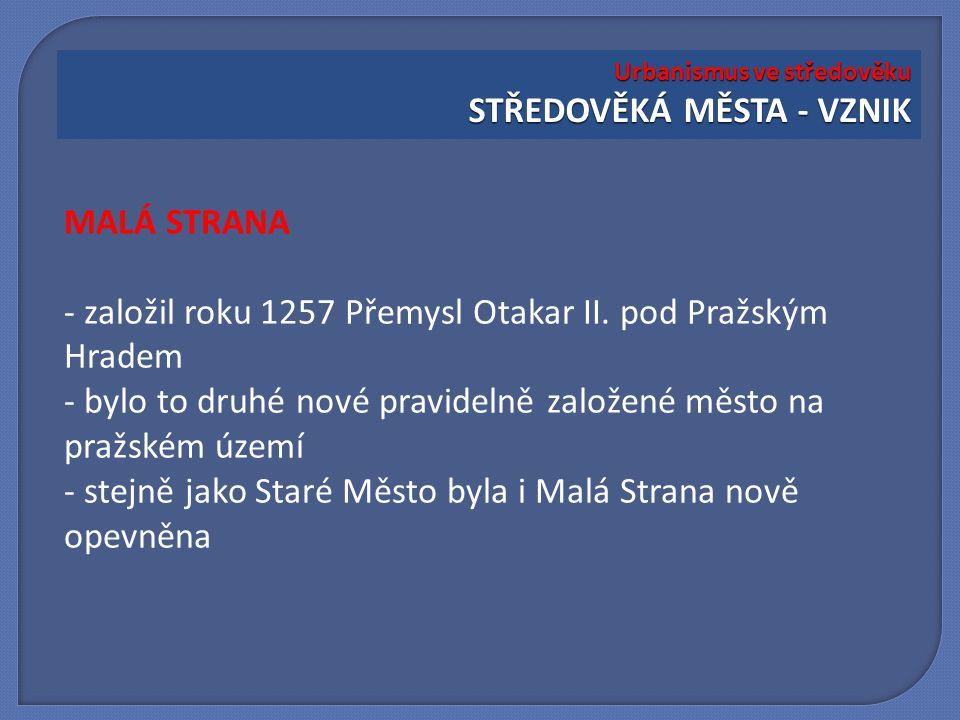 - založil roku 1257 Přemysl Otakar II. pod Pražským Hradem