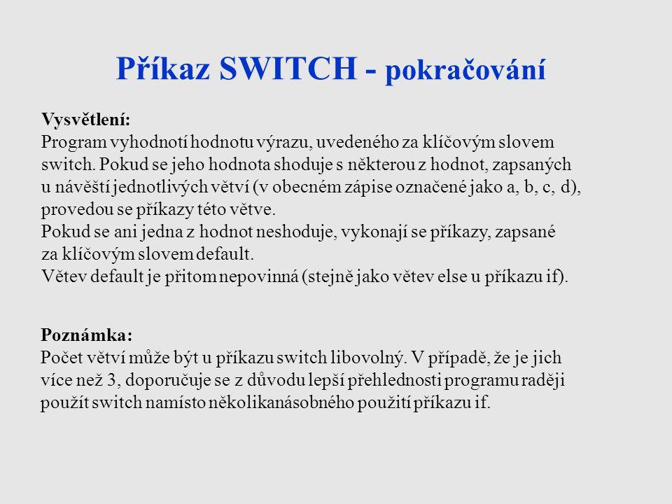 Příkaz SWITCH - pokračování