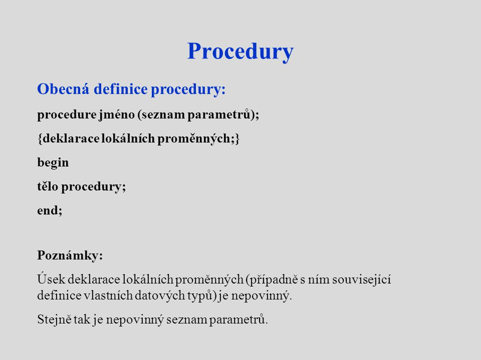 Procedury Obecná definice procedury: