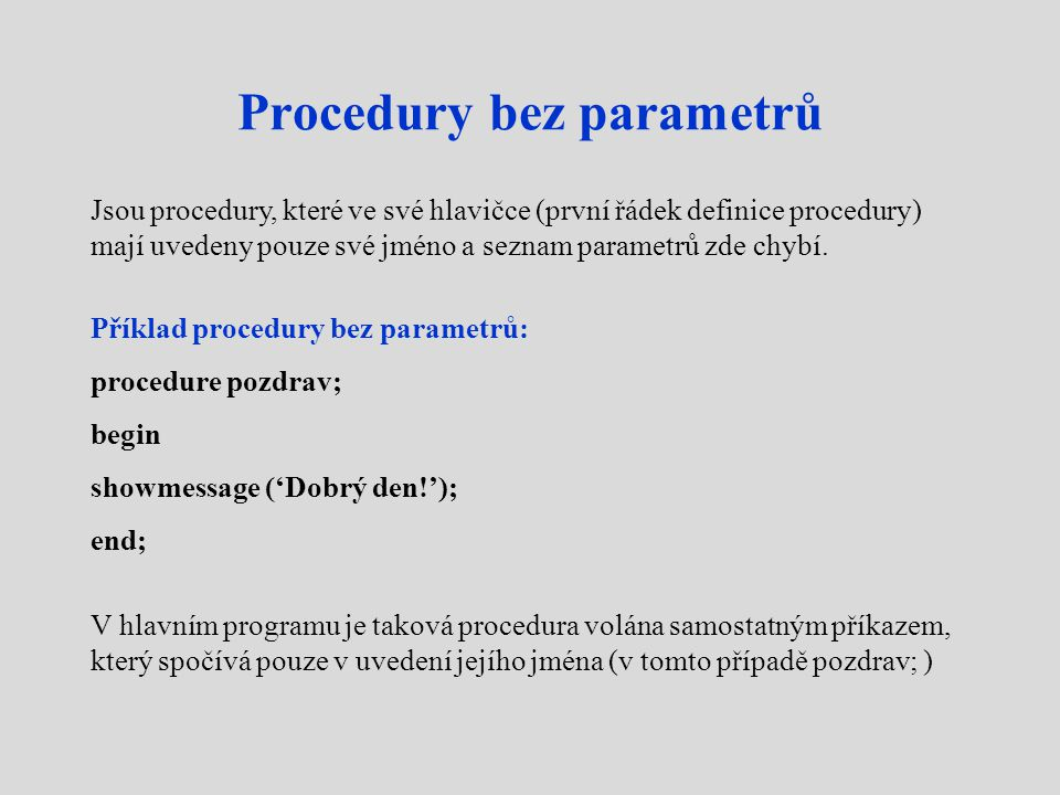 Procedury bez parametrů
