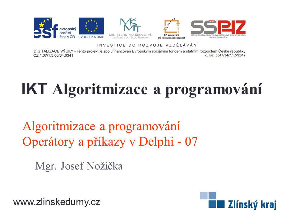Algoritmizace a programování Operátory a příkazy v Delphi - 07