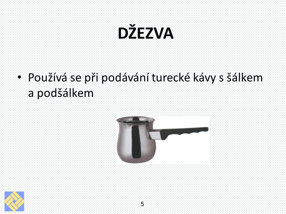 DŽEZVA Používá se při podávání turecké kávy s šálkem a podšálkem