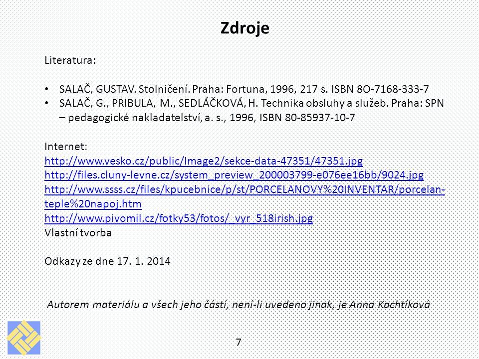 Zdroje Literatura: SALAČ, GUSTAV. Stolničení. Praha: Fortuna, 1996, 217 s. ISBN 8O-7168-333-7.