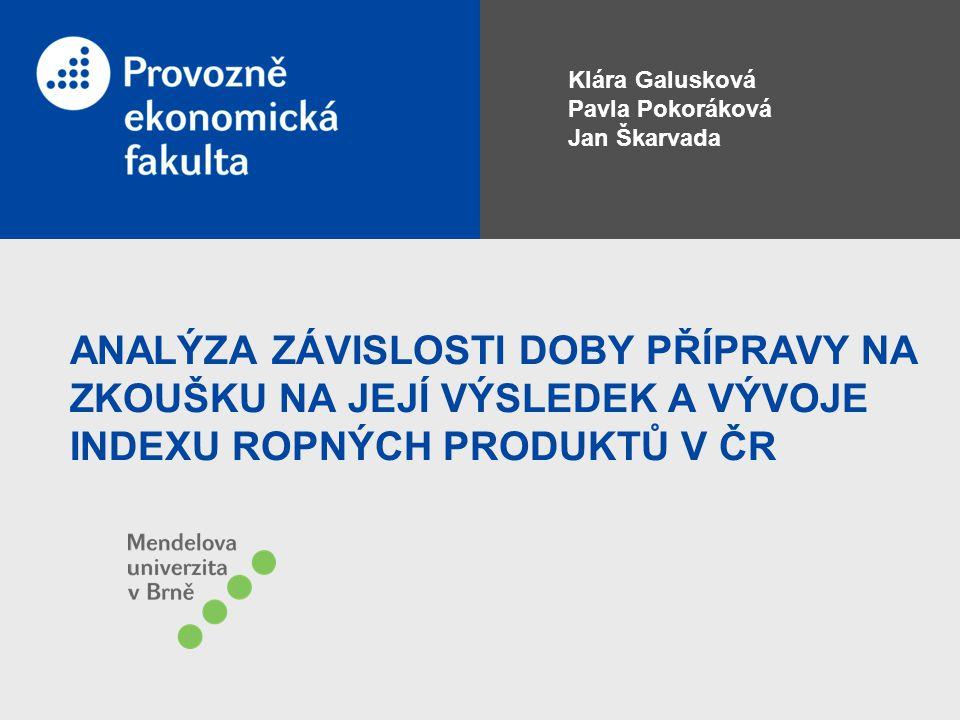 Klára Galusková Pavla Pokoráková. Jan Škarvada.