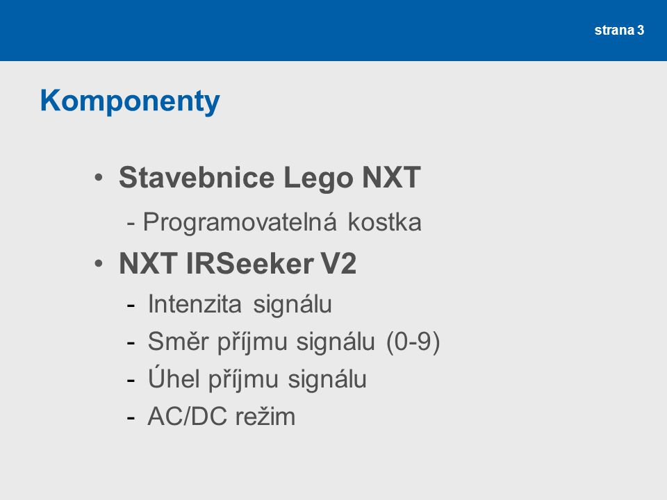 - Programovatelná kostka NXT IRSeeker V2