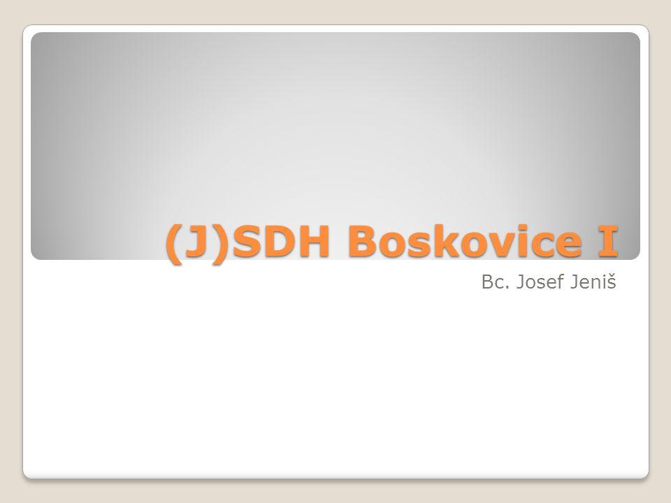 (J)SDH Boskovice I Bc. Josef Jeniš