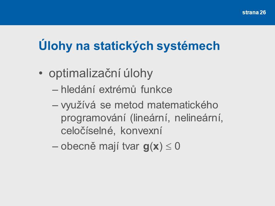 Úlohy na statických systémech