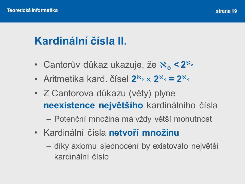 Kardinální čísla II. Cantorův důkaz ukazuje, že o< 2o