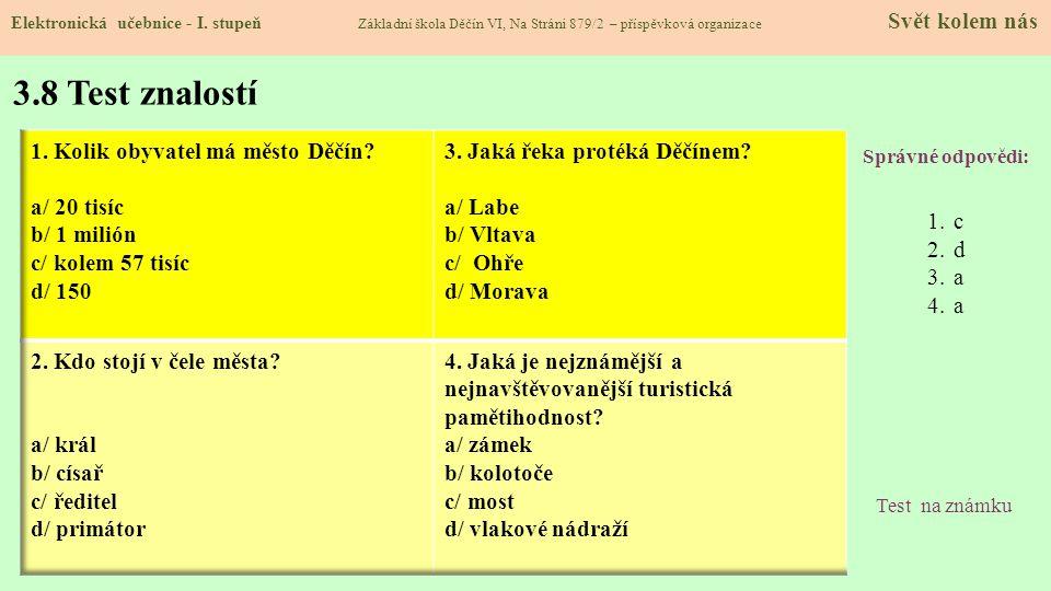 3.8 Test znalostí 1. Kolik obyvatel má město Děčín a/ 20 tisíc