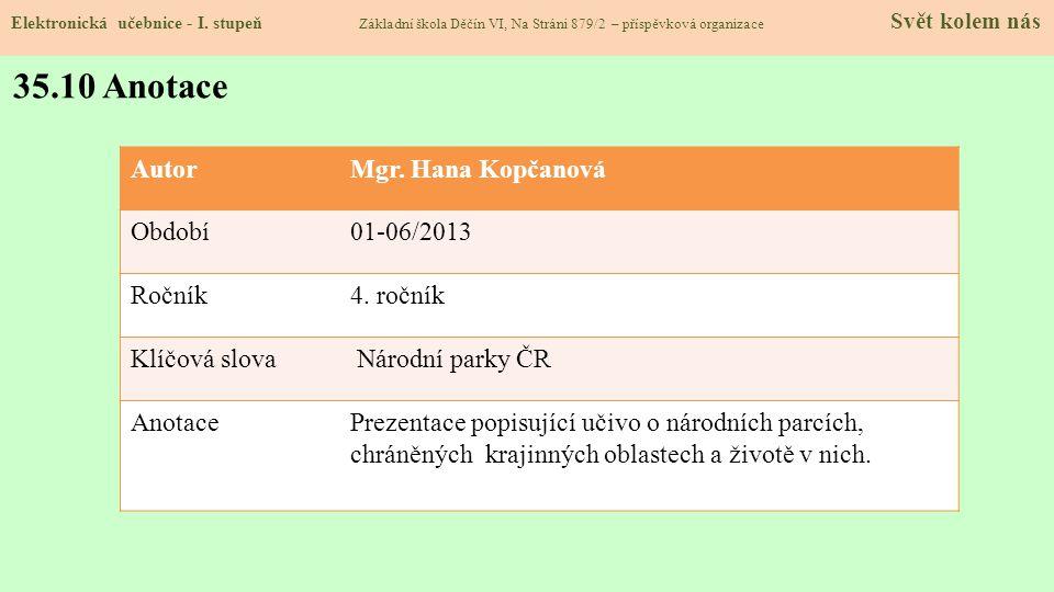 35.10 Anotace Autor Mgr. Hana Kopčanová Období 01-06/2013 Ročník