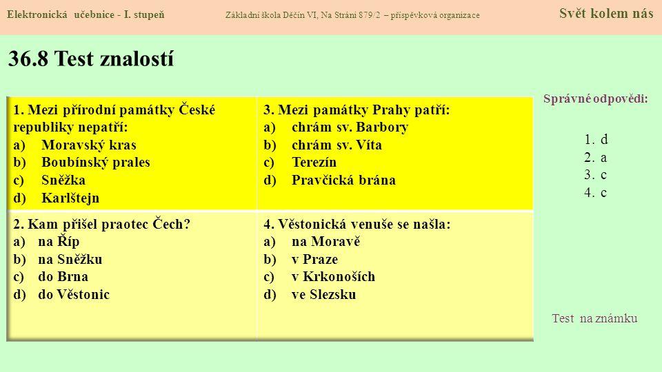 36.8 Test znalostí Mezi přírodní památky České republiky nepatří: