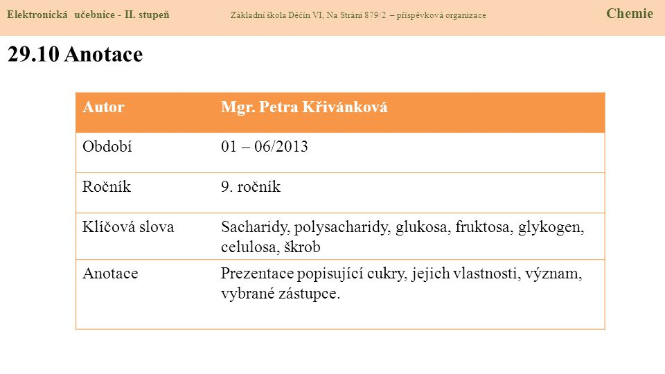 29.10 Anotace Autor Mgr. Petra Křivánková Období 01 – 06/2013 Ročník