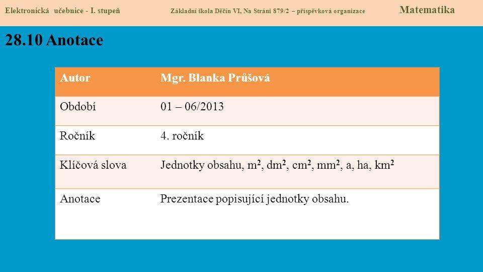 28.10 Anotace Autor Mgr. Blanka Průšová Období 01 – 06/2013 Ročník