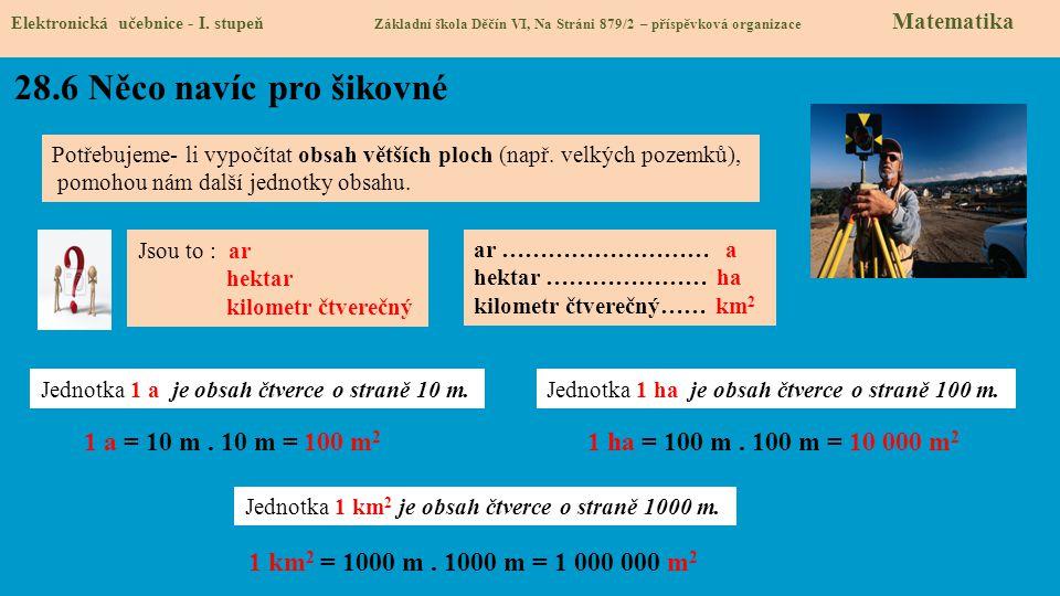 28.6 Něco navíc pro šikovné 1 a = 10 m . 10 m = 100 m2