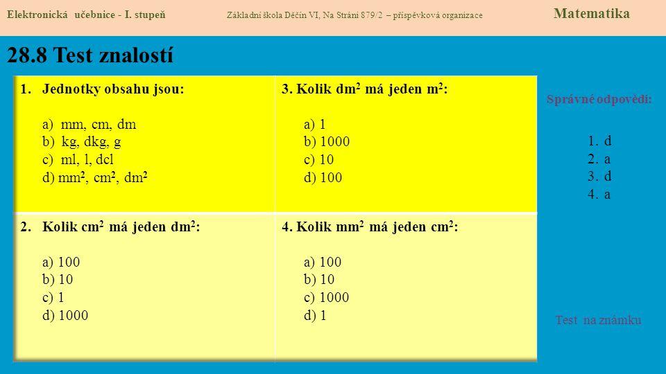 28.8 Test znalostí 1. Jednotky obsahu jsou: a) mm, cm, dm