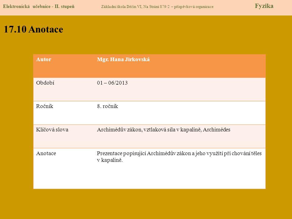 17.10 Anotace Autor Mgr. Hana Jirkovská Období 01 – 06/2013 Ročník