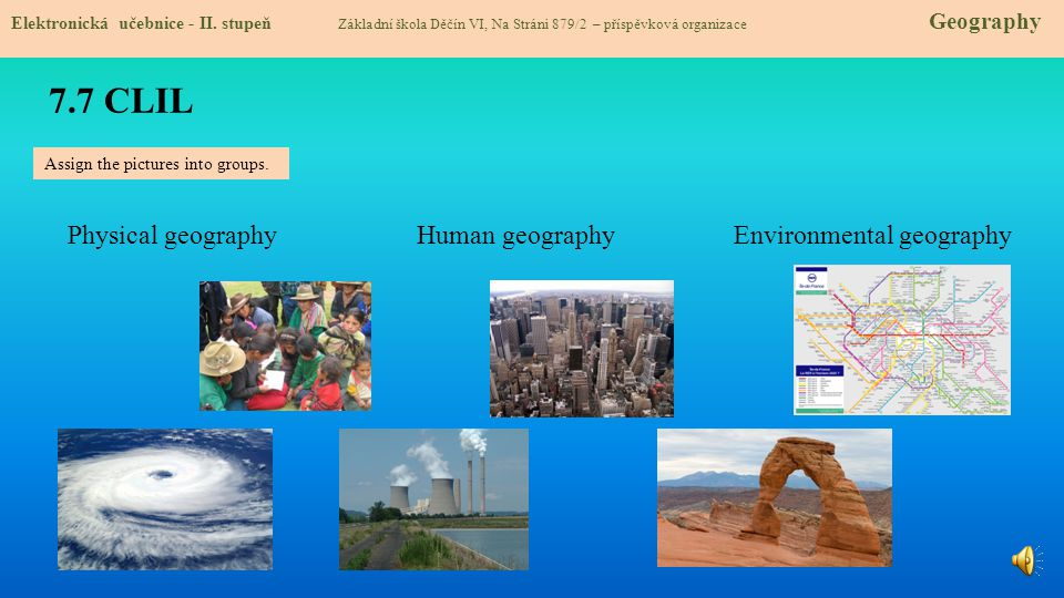 7.7 CLIL Physical geography Human geography Environmental geography