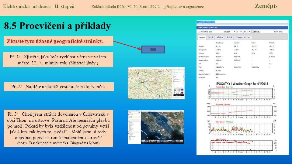 8.5 Procvičení a příklady Zkuste tyto úžasné geografické stránky.