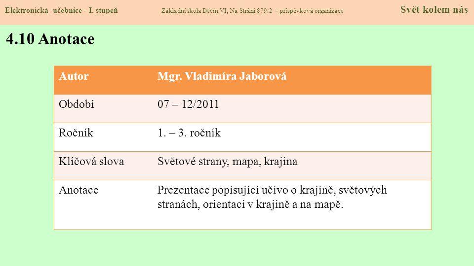 4.10 Anotace Autor Mgr. Vladimíra Jaborová Období 07 – 12/2011 Ročník